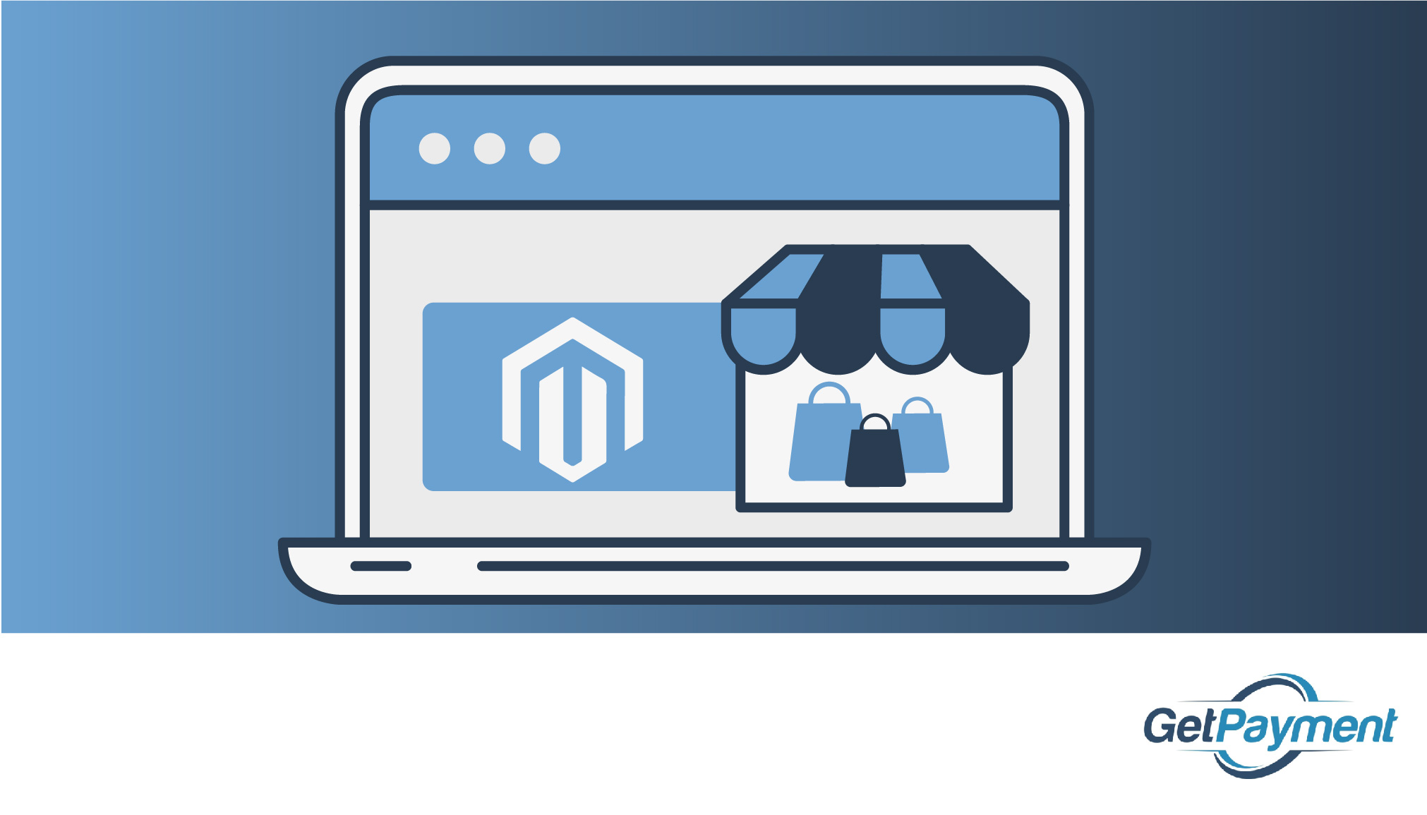 Everything You Need to Know About Magento Payment Gateways